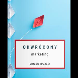 Mateusz Chodacz - Odwrócony Marketing